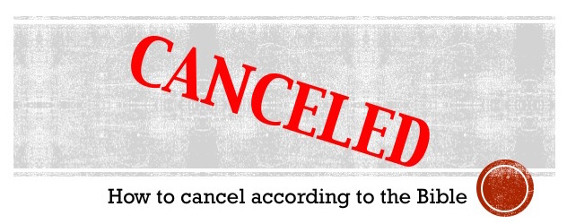 How to cancel according to theBible