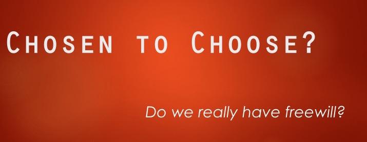 Chosen to choose?